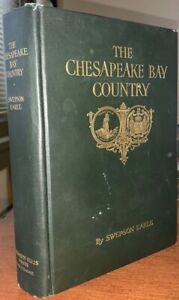 THE-CHESAPEAKE-BAY-COUNTRY-by-SWEPSON-EARLE-1923-FIRST-EDITION-MARYLAND