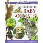 Wonders of Learning: Discover Baby Animals: Wonders Of Learning Omnibus by North Parade Publishing (Hardback, 2014)