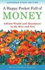 a Happy Pocket Full of Money Expanded Study Edition Infinite Wealth and Abundanc