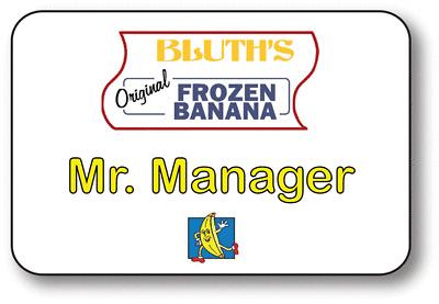 Bluths Frozen Banana Mr Manager Arrested Development Name Tag Pin Ebay