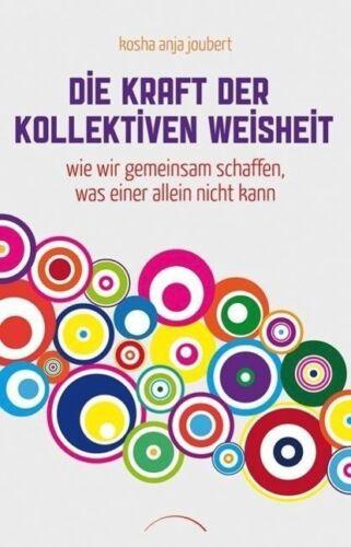 1 von 1 - Die Kraft der kollektiven Weisheit - Kosha Anja Joubert - 9783899013542