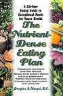 The Nutrient-Dense Eating Plan: Enjoy a Lifetime of Super Health with This Fundamental Guide to Exceptional Foods by Douglas Margel (Paperback, 2005)
