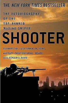 1 of 1 - Shooter: The Autobiography of the Top-Ranked Marine Sniper by Donald A Davis, G…