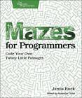 Mazes for Programmers: Code Your Own Twisty Little Passages by Jamis Buck (Paperback, 2015)