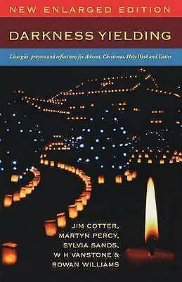 1 of 1 - Darkness Yielding: Liturgies, Prayers and Reflections for Advent Christmas Holy