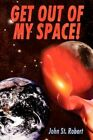 Get out of My Space Planet Pirates 9781440101953 by John St Robert Paperback
