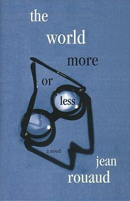 World More or Less by Jean Rouaud (1998, Hardcover)