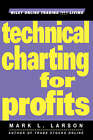 Technical Charting for Profits by Mark L. Larson (Mixed media product, 2001)