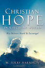 Christian Hope in a Secular World by W Terry Harrison (Paperback / softback, 2004)