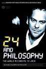 24 and Philosophy: The World According to Jack by John Wiley and Sons Ltd (Paperback, 2007)