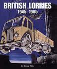 British Lorries 1945-1965 by Rinsey Mills (Hardback, 2006)