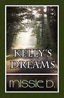 Kelly's Dreams by Missie B (Paperback / softback, 2010)