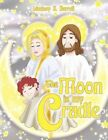 The Moon Is My Cradle 9781456767877 by Lindsey J. Jarrell Book