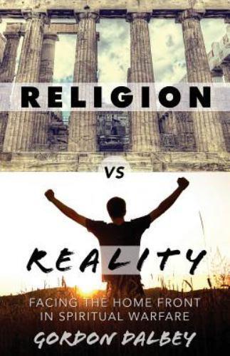 Religion vs. Reality: Facing the Home Front in Spiritual Warfare 6