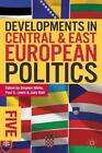 Developments in Central and East European Politics 5 von Stephen (EDT)/ Lewis, Paul G. (EDT)/ Batt, White (2013, Taschenbuch)