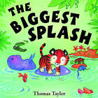 The Biggest Splash by Thomas Taylor (Paperback, 2005)