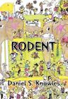 Rodent 9781453525616 by Daniel S. Knowles Book