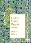 Celtic Daily Prayer: Book Two: Farther Up and Farther In (Northumbria Community) by Northumbria Community (Hardback, 2015)