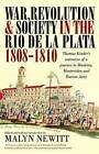 War, Revolution and Society in the Rio de la Plata, 1808-1810: Thomas Kinder's Narrative of a Journey to Madeira, Montevideo and Buenos Aires by Thomas Kinder (Paperback, 2010)