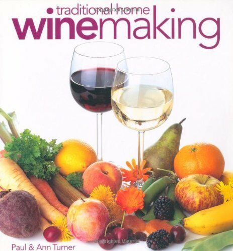 Traditional Home Winemaking By Paul Turner, Ann Turner. 9780572026424