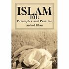 Islam 101: Principles and Practice by Arshad Khan (Paperback / softback, 2003)