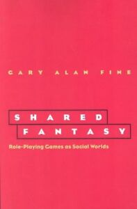 Shared-Fantasy-Role-Playing-Games-As-Social-Worlds-Paperback-by-Fine-Gary