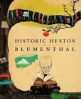 Historic Heston von Heston Blumenthal (2014, Gebundene Ausgabe)