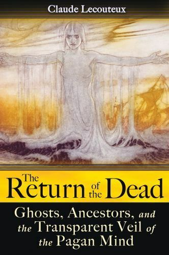 The Return Of The Dead Ghosts, Ancestors, And The Transparent Veil Of The... - $10.57