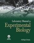 Laboratory Manual in Experimental Biology by Abhijit Dutta (Hardback, 2008)