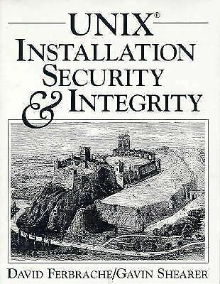 UNIX Installation Security and Integrity by Ferbrache, David