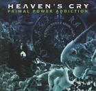 Primal Power Addiction von Heavens Cry (2013)