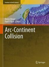 Frontiers in Earth Sciences Ser.: Arc-Continent Collision by Dennis Brown and...