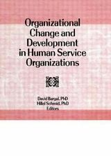 Organizational Change and Development in Human Service Organizations Vol. 16,...