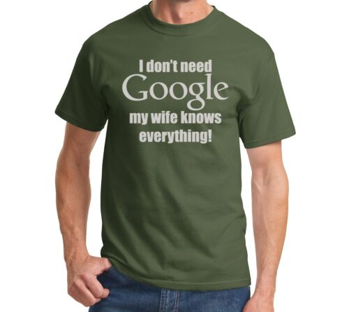 I Don/'t Need Google My Wife Knows Everything T-shirt Novelty Marriage Funny