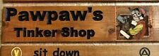 PRIMITIVE SIGN~PAWPAW'S TINKER SHOP