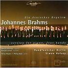 Johannes Brahms - : Ein Deutsches Requiem - Version for Piano, Four Hands (2010)