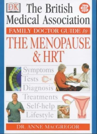 Menopause and HRT (BMA Family Doctor) By Anne MacGregor