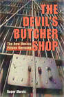 The Devil's Butcher Shop: The New Mexico Prison Uprising by Roger Morris (Hardback, 1988)