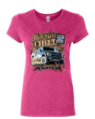 Hit The Dirt Built Ford Tough Women/'s T-Shirt F-150 Raptor Pickup Truck Shirt