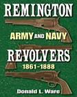 Remington Army and Navy Revolvers 1861-1888 by University of New Mexico Press (Hardback, 2007)
