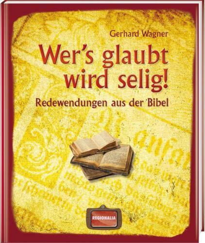 1 von 1 - Wer's glaubt wird selig! von Gerhard Wagner (Kunststoffeinband)