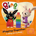Playing Together: A Bing Story Book by HarperCollins Publishers (Board book, 2015)