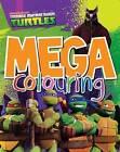 Teenage Mutant Ninja Turtles: Mega Colouring by Parragon (Paperback, 2014)