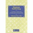 Human Suffering: A Challenge to Christian Faith in Igbo/African Christian Families (An Anthropological and Theological Study) by Obioma Des. Obi (Paperback, 2001)