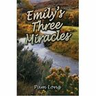 Emily's Three Miracles 9781604412574 by Pam Long Paperback
