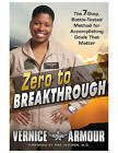 Zero to Breakthrough: The 7-Step, Battle Tested Method for Accomplishing Goals That Matter by Vernice Armour, Mae Jemison (Hardback, 2015)