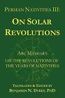 Persian Nativities III: Abu Ma'shar on Solar Revolutions by Abu Ma'shar (Paperback, 2010)