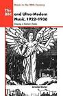 The BBC and Ultra-Modern Music, 1922-1936: Shaping a Nation's Tastes by Jennifer Doctor (Hardback, 2000)