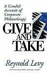 Give and Take: A Candid Account of Corporate Philanthropy-ExLibrary