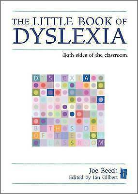 The Little Book of Dyslexia: Both Sides of the Classroom by Joe Beech...